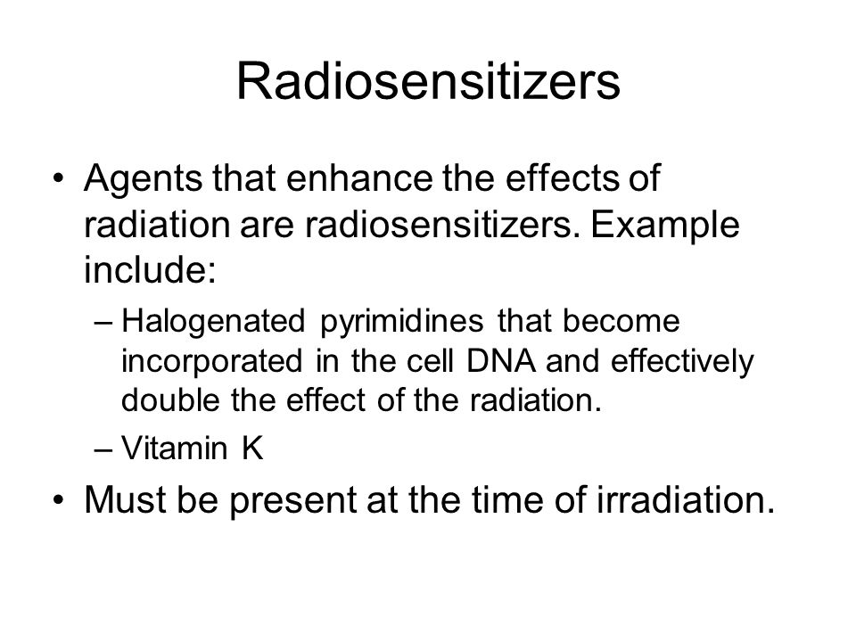 Radiosensitizers Agents that enhance the effects of radiation are radiosensitizers. Example include: