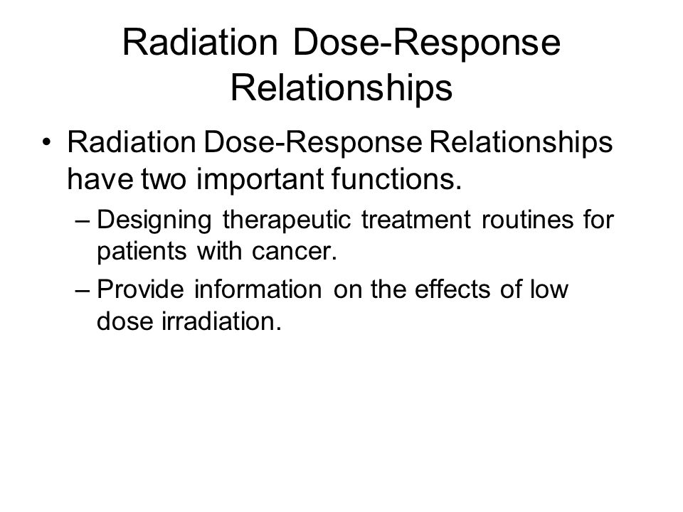 Radiation Dose-Response Relationships