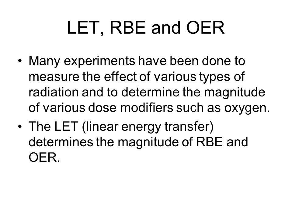 LET, RBE and OER