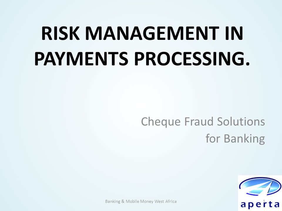 Risk Management in Payments Processing.