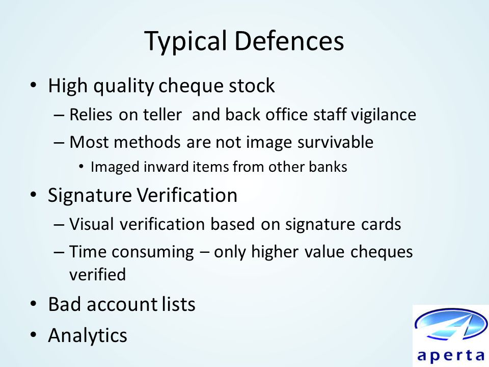 Typical Defences High quality cheque stock Signature Verification
