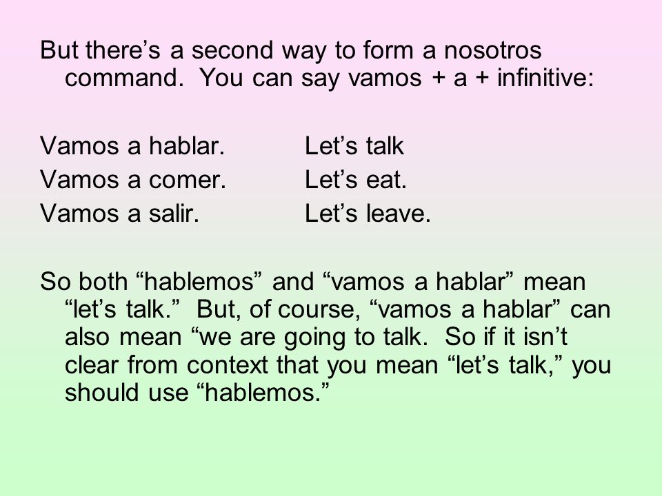 But there's a second way to form a nosotros command