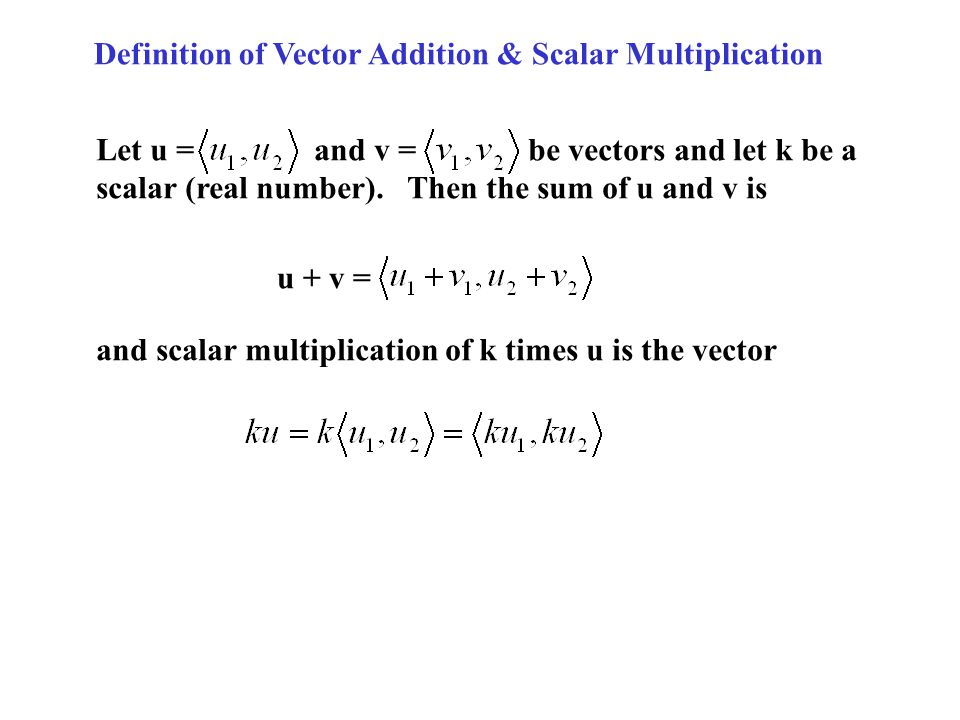 Definition of Vector Addition & Scalar Multiplication