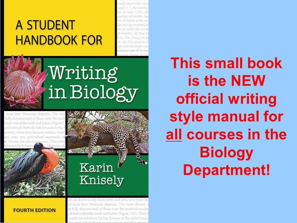 This small book is the NEW official writing style manual for all courses in the Biology Department!