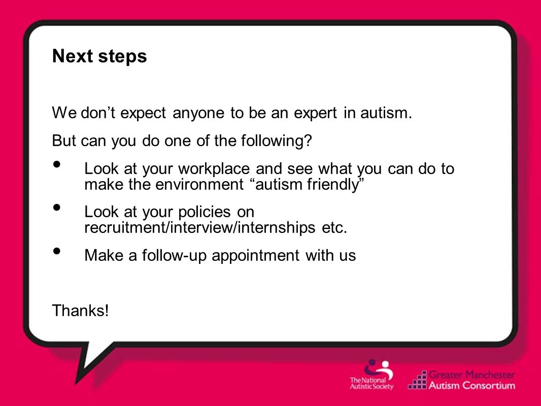 Next steps We don't expect anyone to be an expert in autism.