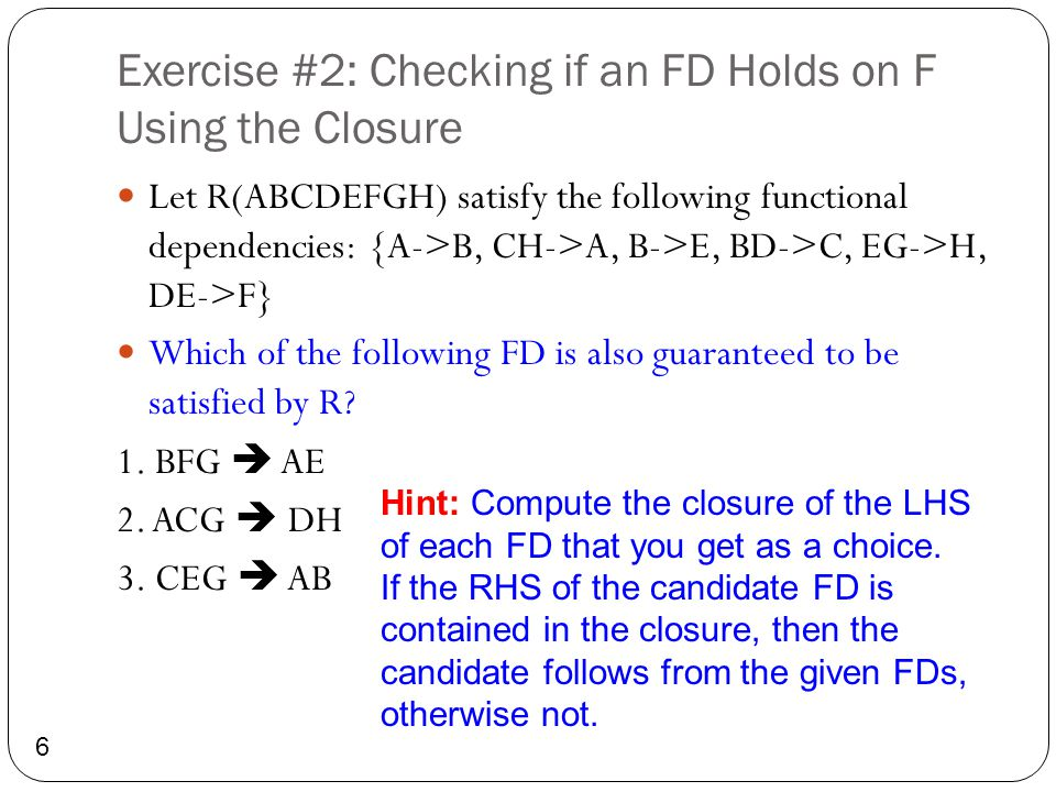 Exercise #2: Checking if an FD Holds on F Using the Closure