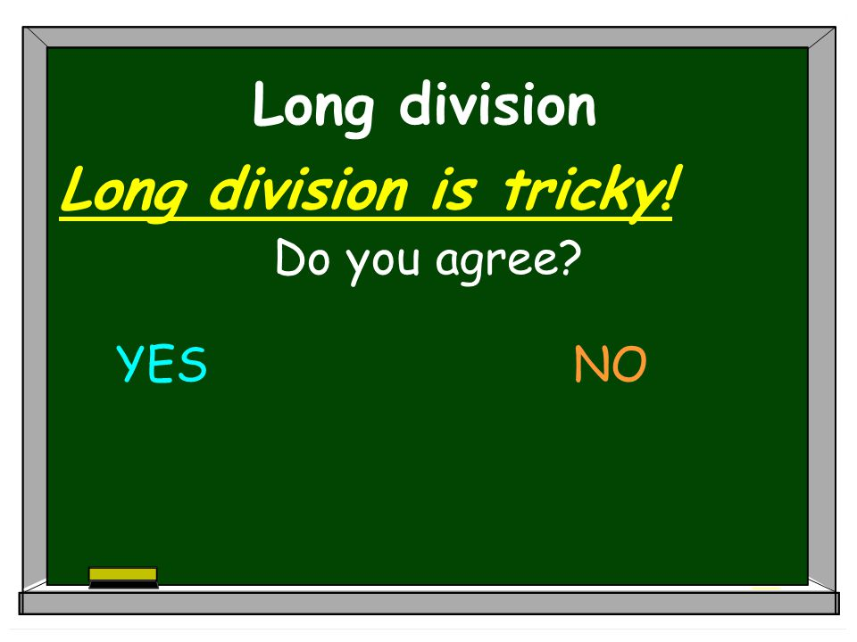 Long division is tricky!