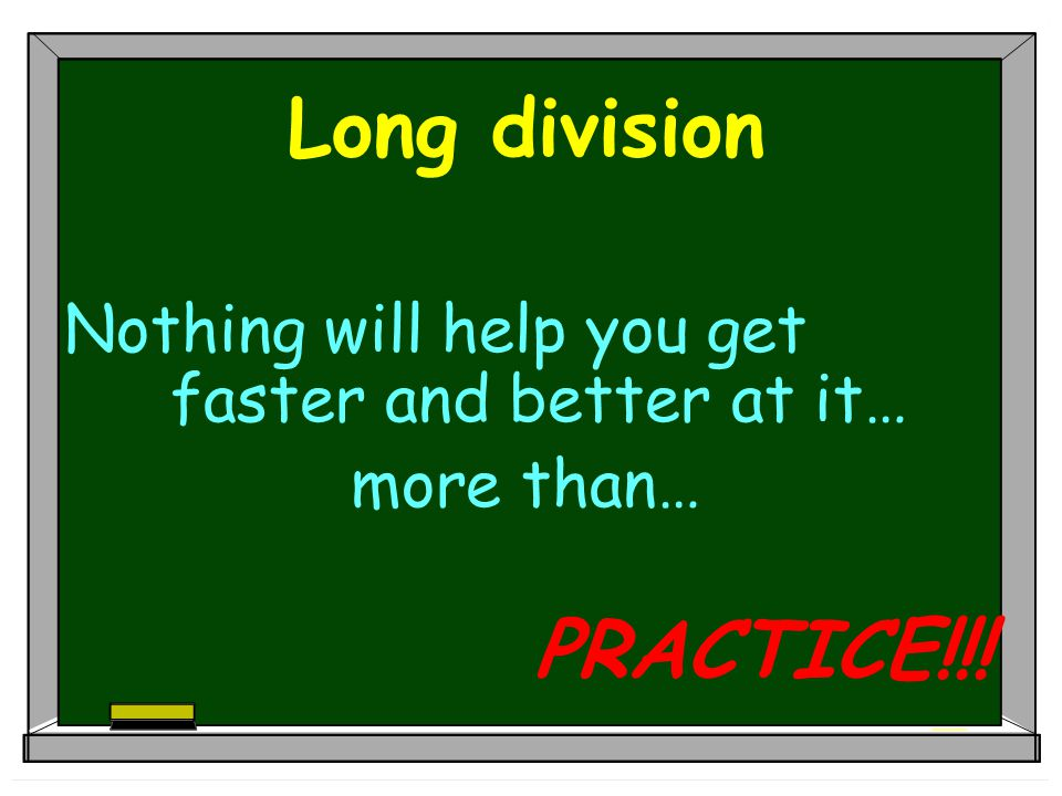 Long division PRACTICE!!!
