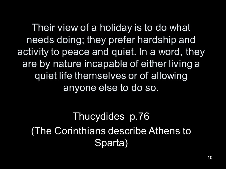 Thucydides p.76 (The Corinthians describe Athens to Sparta)