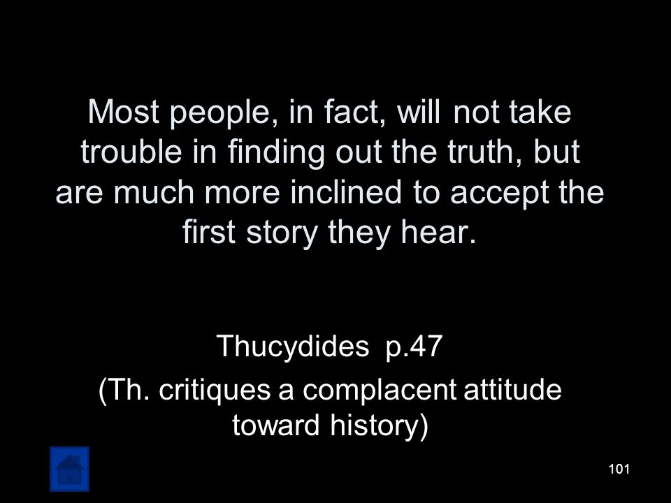 Thucydides p.47 (Th. critiques a complacent attitude toward history)