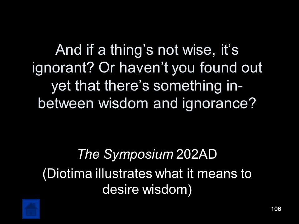 (Diotima illustrates what it means to desire wisdom)