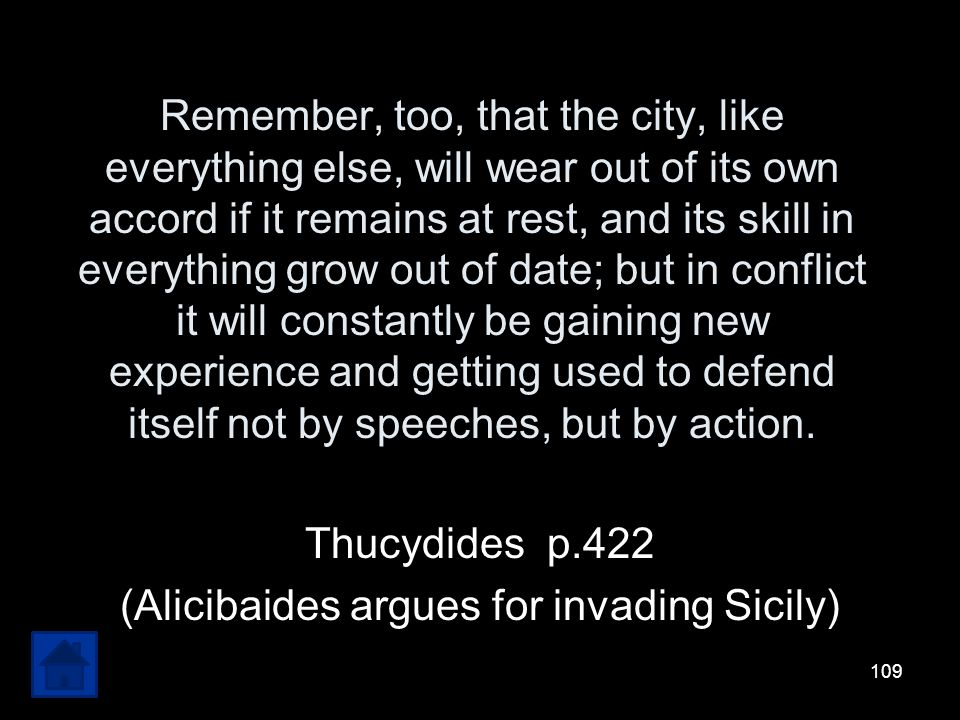 Thucydides p.422 (Alicibaides argues for invading Sicily)