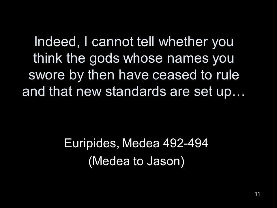 Euripides, Medea 492-494 (Medea to Jason)