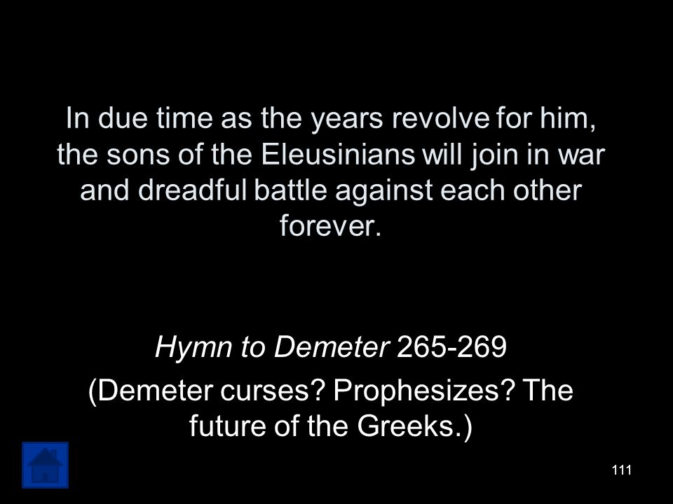 (Demeter curses Prophesizes The future of the Greeks.)