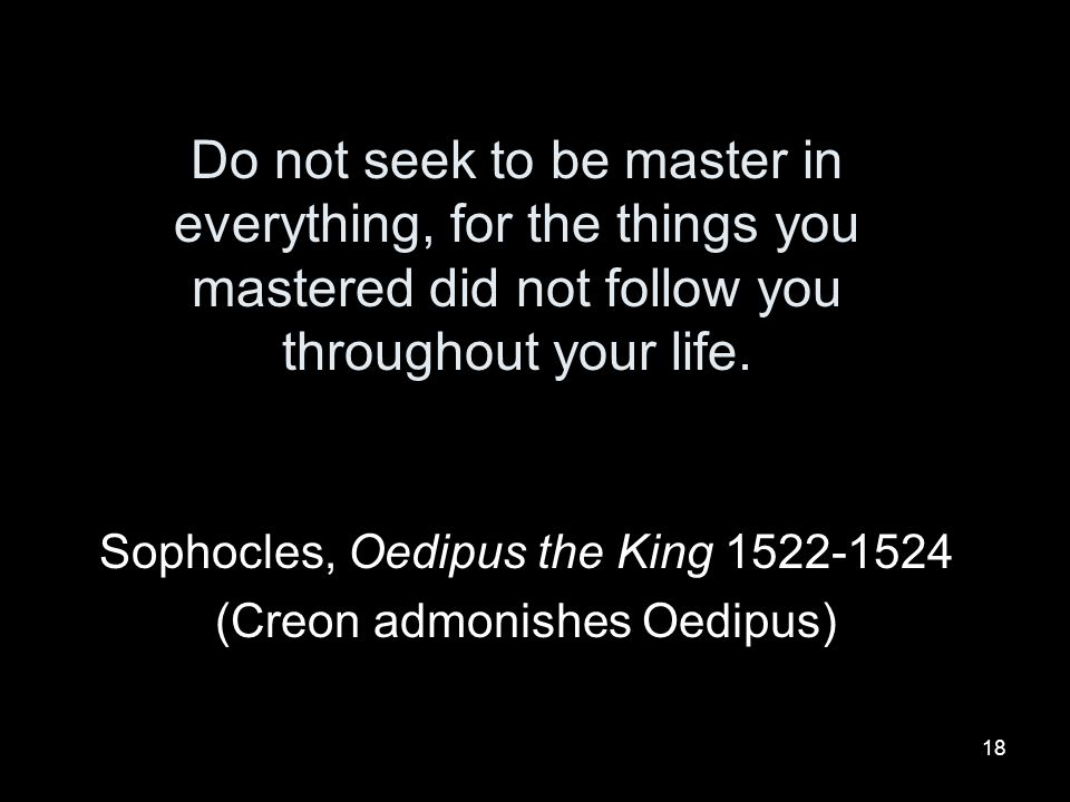 Sophocles, Oedipus the King 1522-1524 (Creon admonishes Oedipus)
