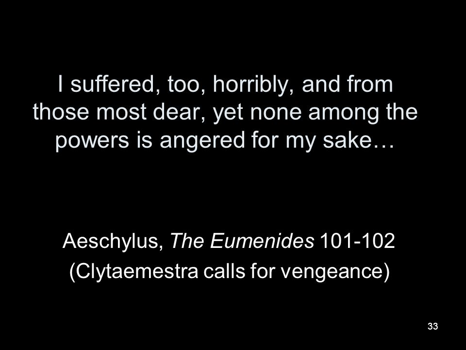 Aeschylus, The Eumenides 101-102 (Clytaemestra calls for vengeance)