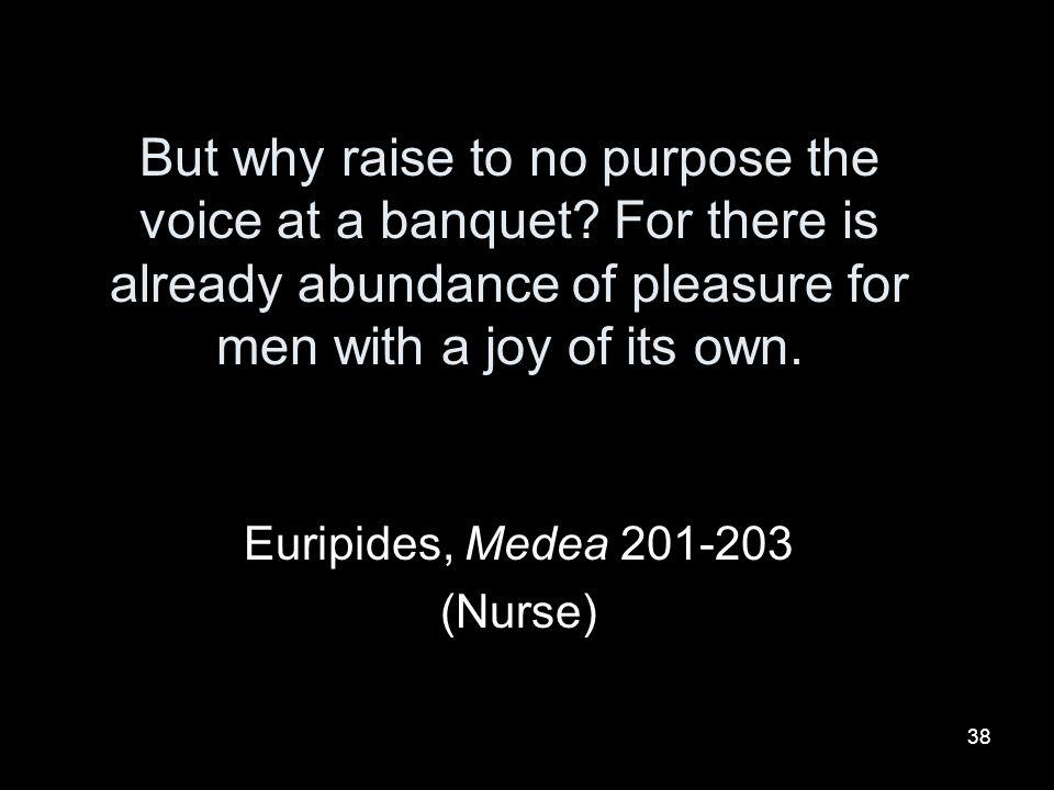 Euripides, Medea 201-203 (Nurse)