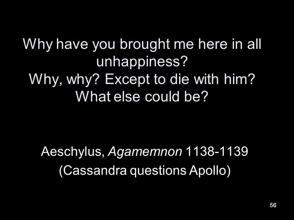 Aeschylus, Agamemnon 1138-1139 (Cassandra questions Apollo)