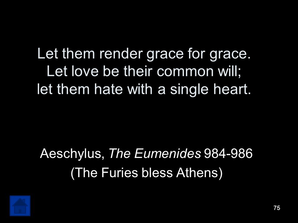 Aeschylus, The Eumenides 984-986 (The Furies bless Athens)