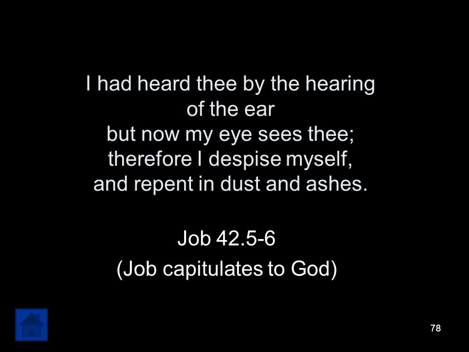 Job 42.5-6 (Job capitulates to God)
