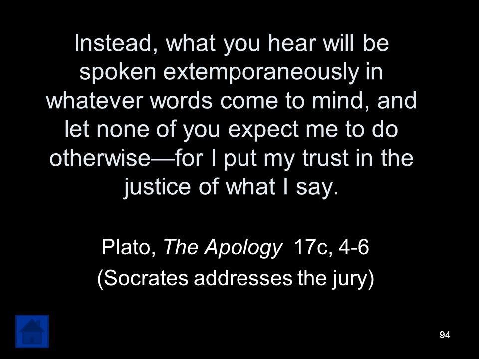 Plato, The Apology 17c, 4-6 (Socrates addresses the jury)