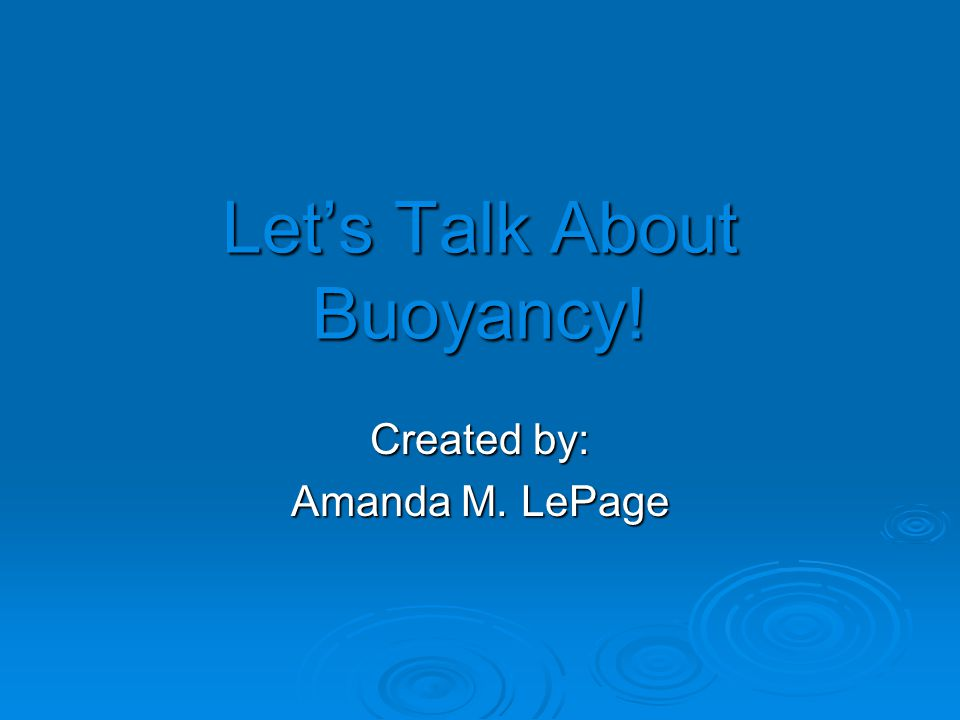 Let's Talk About Buoyancy!