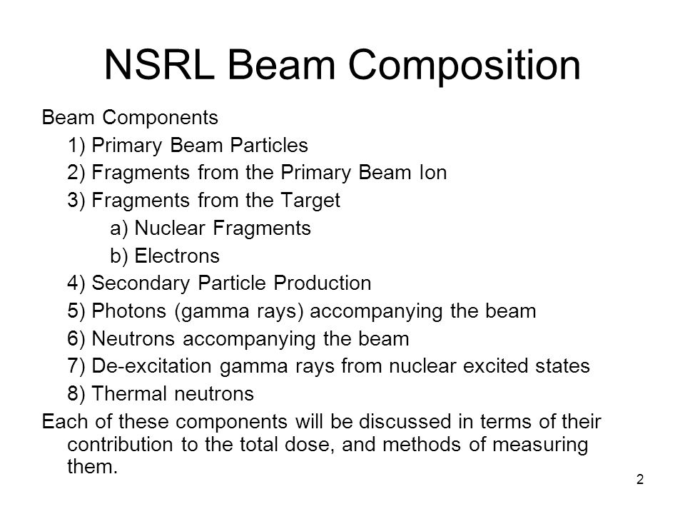 NSRL Beam Composition Beam Components 1) Primary Beam Particles