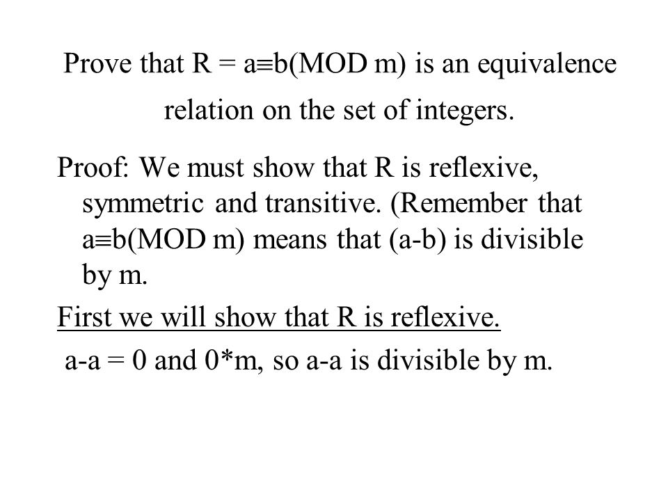 Prove that R = ab(MOD m) is an equivalence relation on the set of integers.