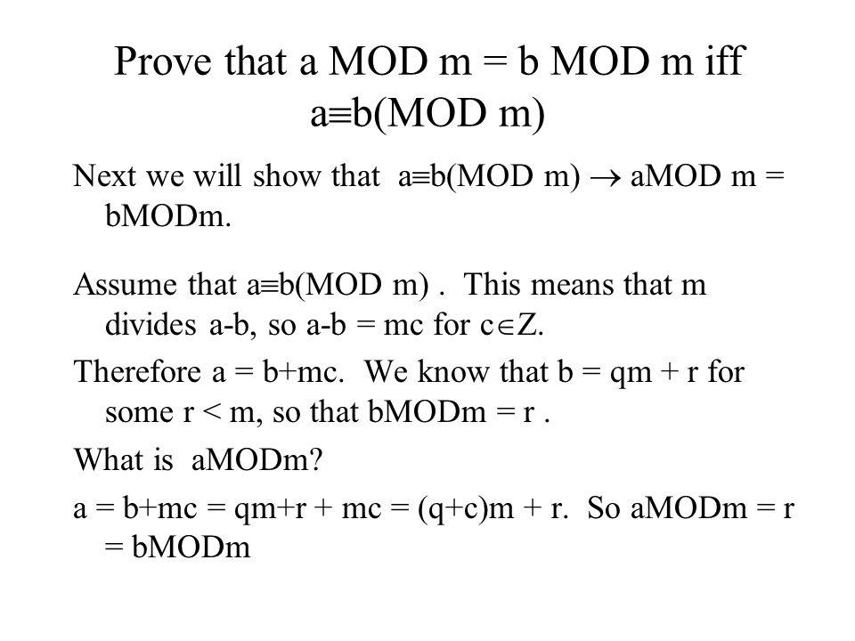 Prove that a MOD m = b MOD m iff ab(MOD m)