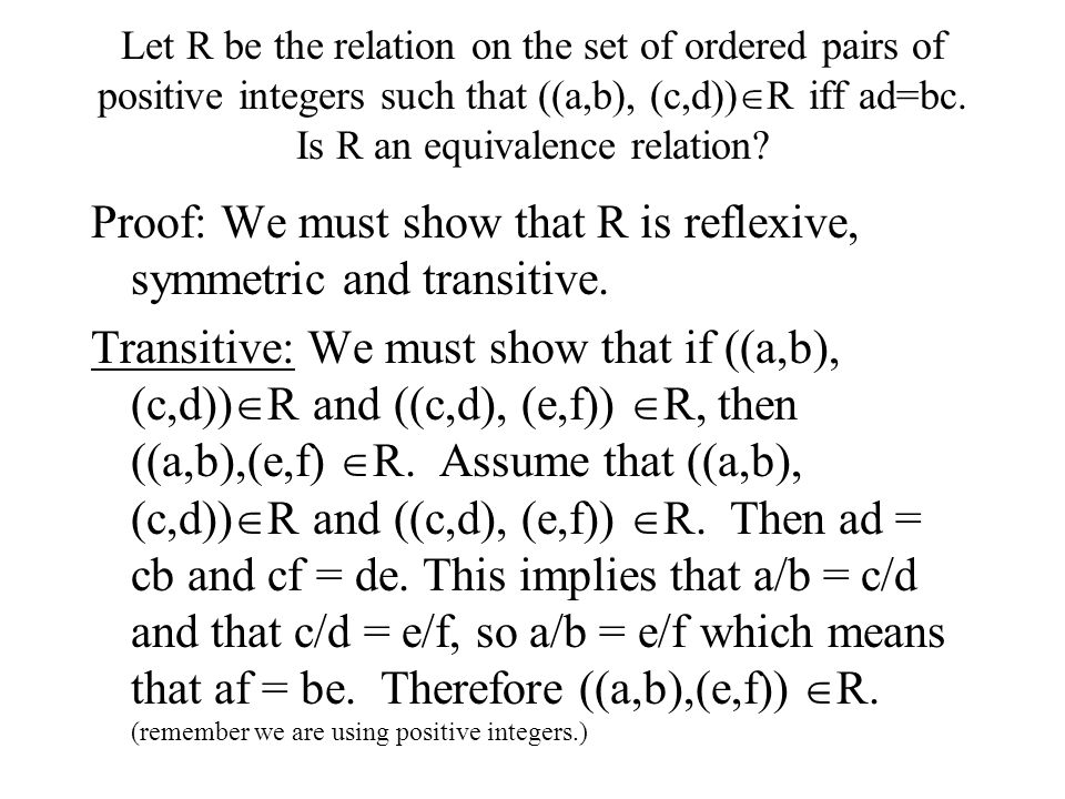Proof: We must show that R is reflexive, symmetric and transitive.
