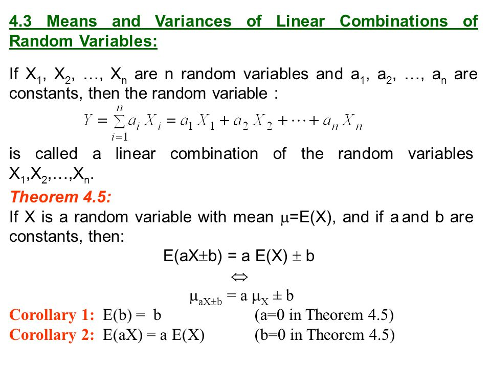 4.3 Means and Variances of Linear Combinations of Random Variables: