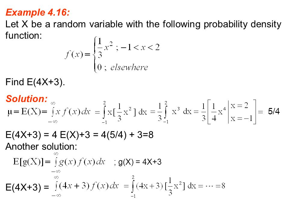 Example 4.16: Let X be a random variable with the following probability density function: Find E(4X+3).