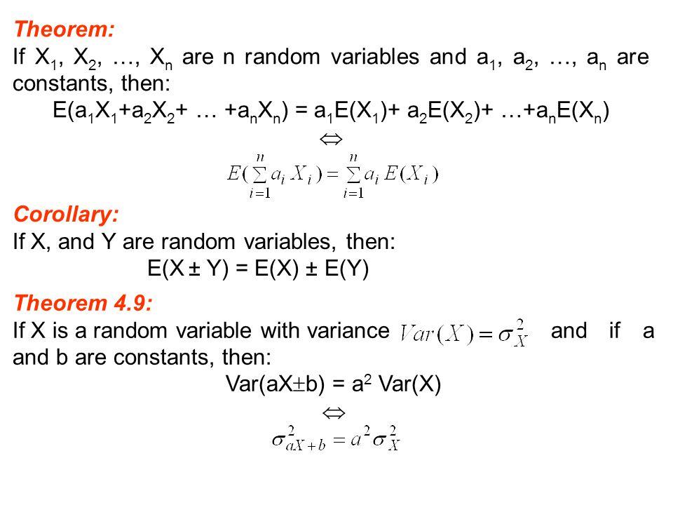 E(a1X1+a2X2+ … +anXn) = a1E(X1)+ a2E(X2)+ …+anE(Xn)