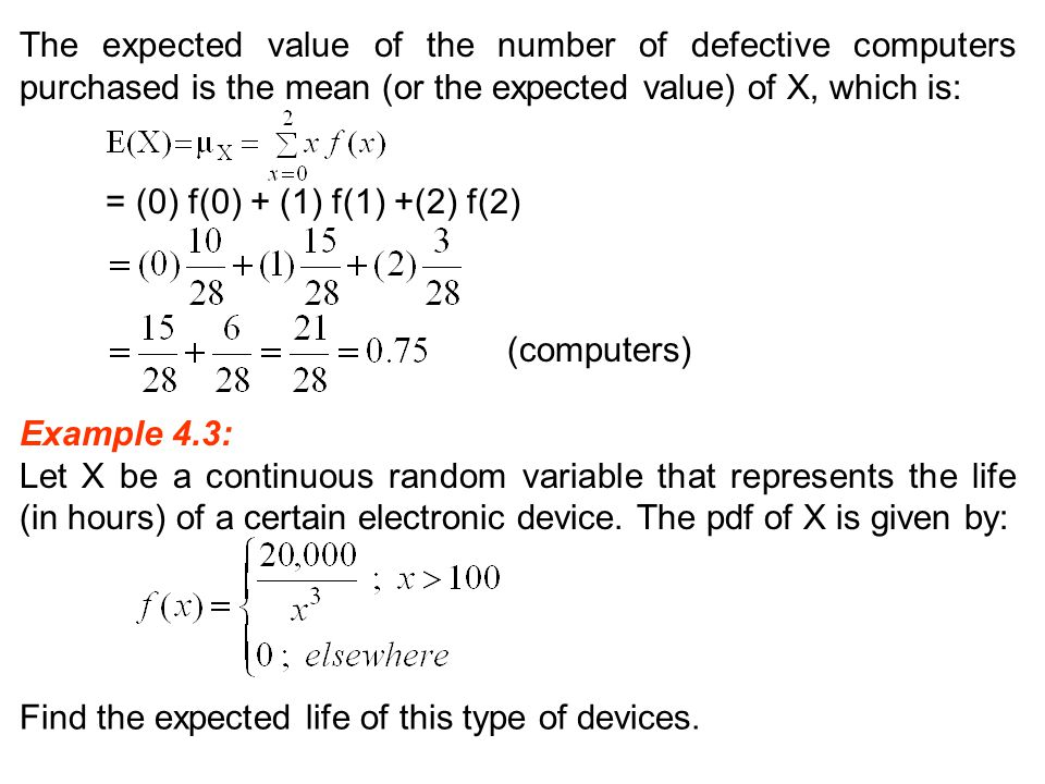 The expected value of the number of defective computers purchased is the mean (or the expected value) of X, which is: