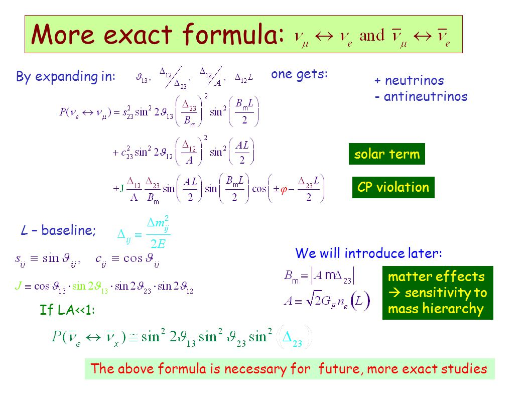 More exact formula: one gets: By expanding in: + neutrinos