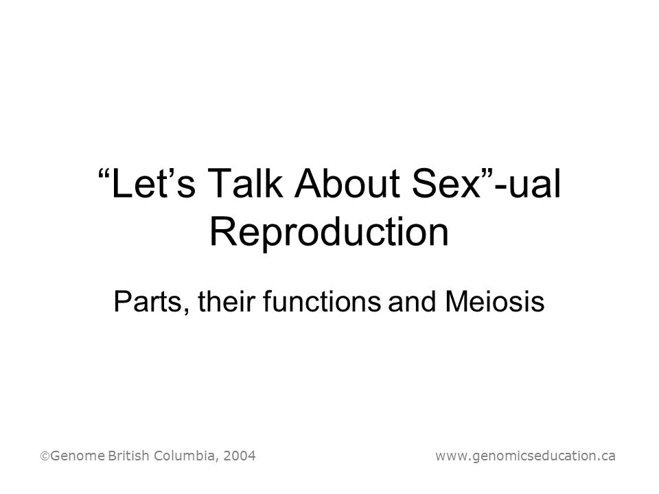 Let's Talk About Sex -ual Reproduction