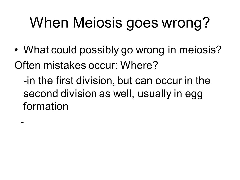 When Meiosis goes wrong