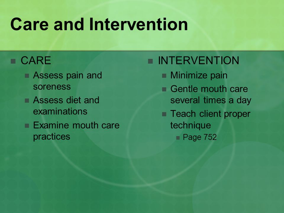 Care and Intervention CARE INTERVENTION Assess pain and soreness