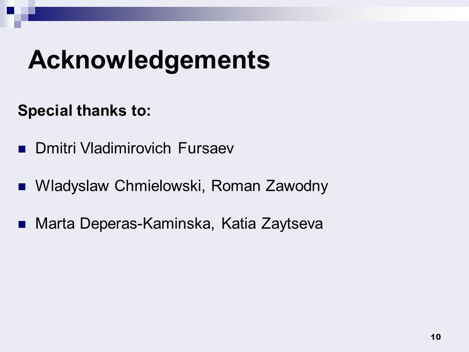 Acknowledgements Special thanks to: Dmitri Vladimirovich Fursaev