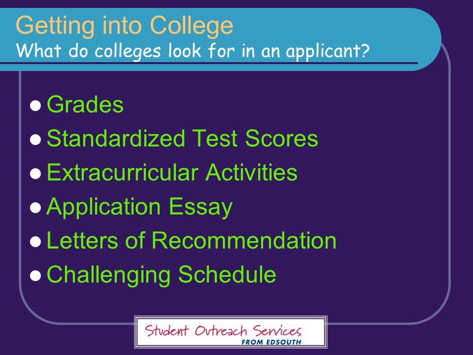 Getting into College What do colleges look for in an applicant