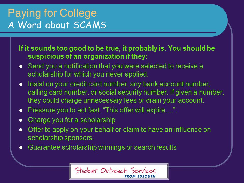 Paying for College A Word about SCAMS