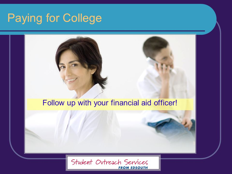 Follow up with your financial aid officer!