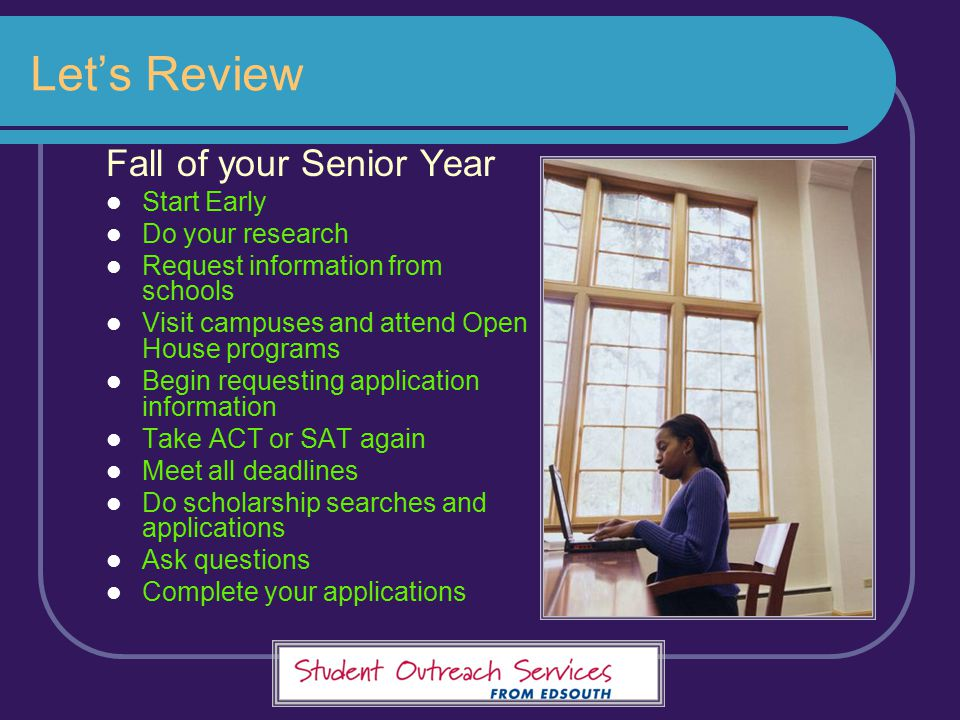 Let's Review Fall of your Senior Year Start Early Do your research