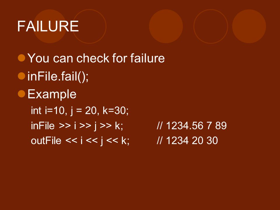 FAILURE You can check for failure inFile.fail(); Example
