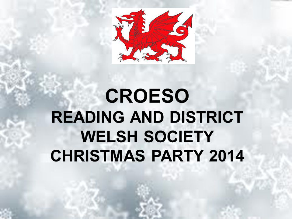 CROESO READING AND DISTRICT WELSH SOCIETY CHRISTMAS PARTY 2014