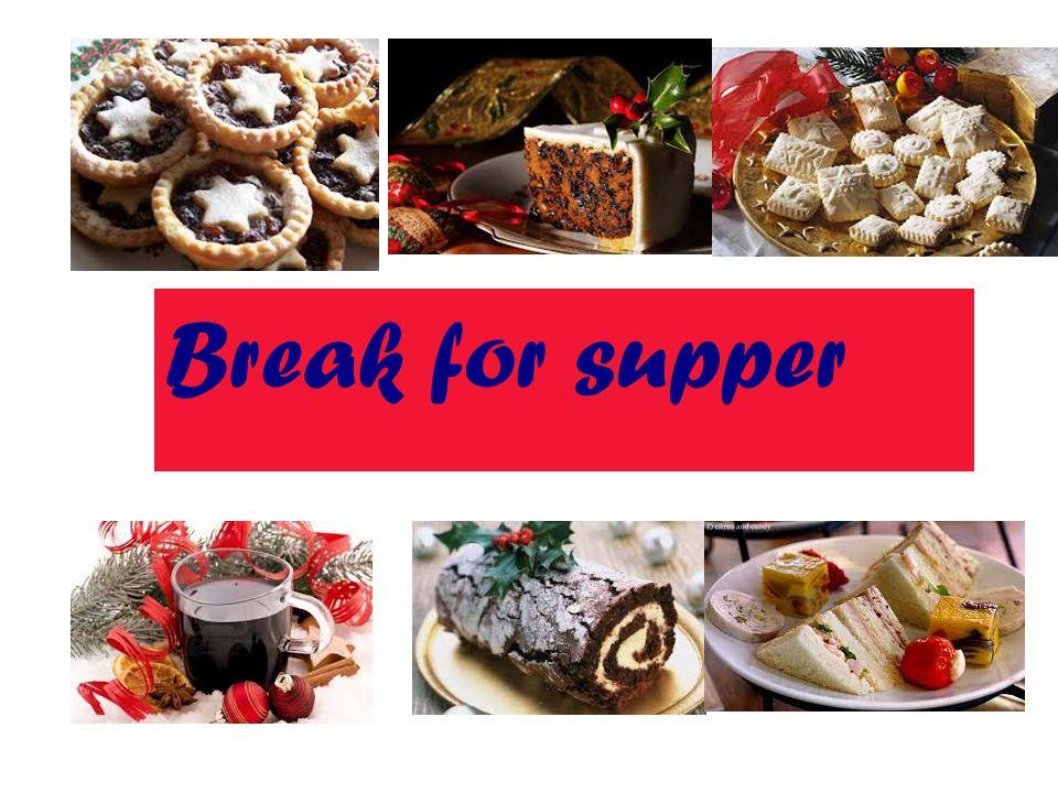 Break for supper