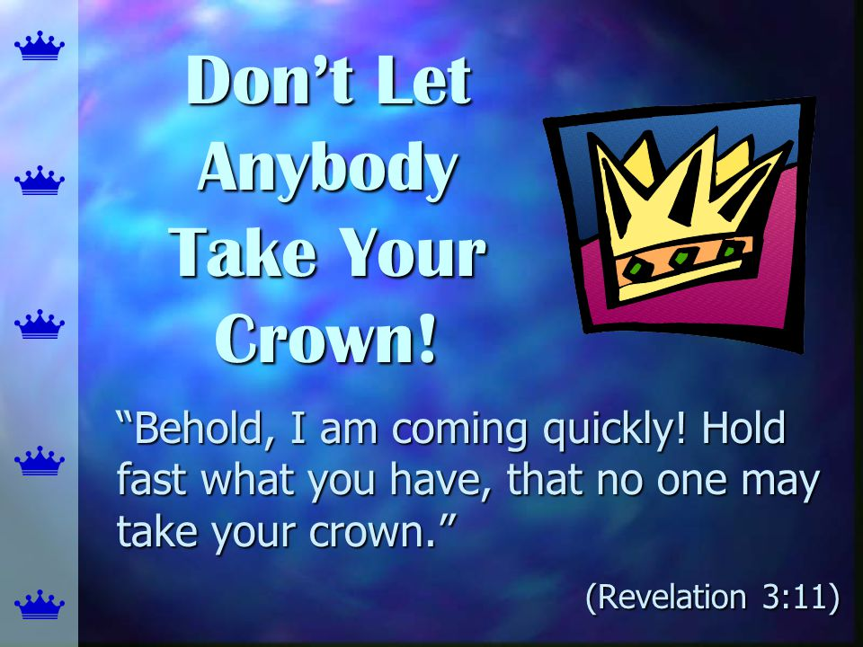 Don't Let Anybody Take Your Crown!