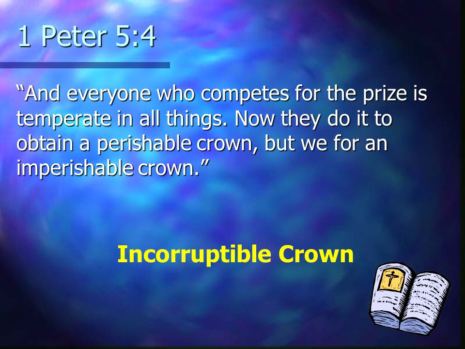 1 Peter 5:4 Incorruptible Crown
