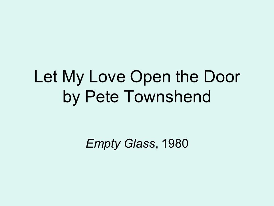 Let My Love Open the Door by Pete Townshend