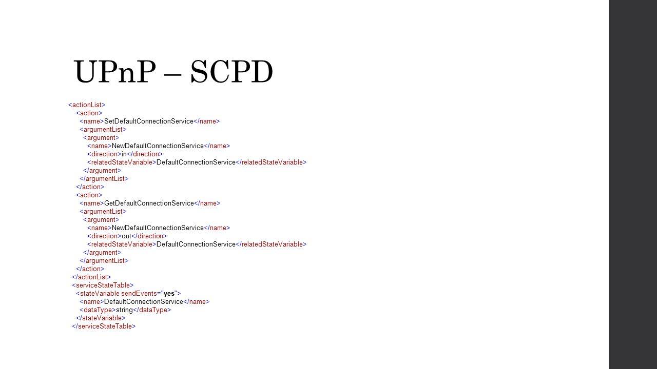 UPnP – SCPD <actionList> <action>